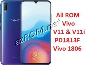 All ROM Vivo V11 & V11i PD1813F Unbrick Firmware & OTA Update Vivo 1806