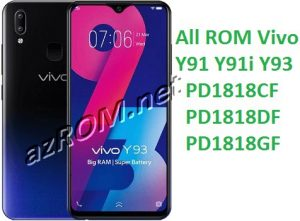 All ROM Vivo Y91 | Y91i | Y93 (PD1818CF / PD1818DF / PD1818GF) Unbrick Firmware & OTA Update Vivo (1814 / 1815 / 1816)