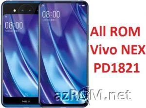 Stock ROM Vivo NEX PD1821 Unbrick Firmware & OTA Update Vivo PD1821