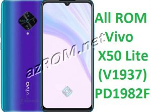 All ROM Vivo X50 Lite (V1937) PD1982F Firmware Unbrick & OTA Update Vivo PD1982F