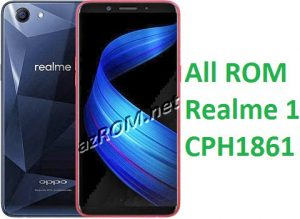 All ROM Realme 1 CPH1861 Firmware