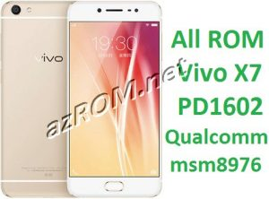 All ROM Vivo X7 PD1602 Firmware Unbrick & OTA Update
