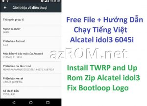 Rom Fix Alcatel idol 3, tieng viet Alcatel idol 3, tieng viet OT-6045i, Unbrick Alcatel idol 3