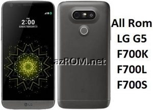 All Rom LG G5 F700K F700L F700S Official Firmware