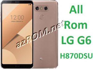 All Rom LG G6 H870DSU New Firmware Version