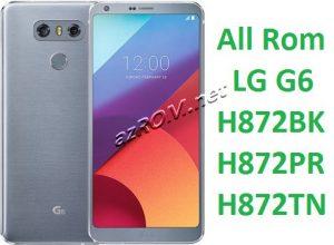 All Rom kdz LG G6 H872BK H872PR H872TN Official Firmware