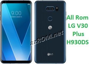All Rom kdz LG V30 Plus H930DS Dual SIM Official Firmware