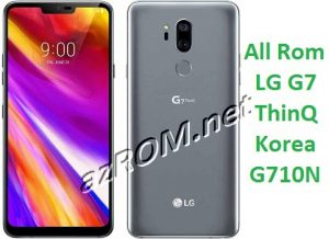 All Rom LG G7 ThinQ Korea G710N Official Firmware LM-G710N