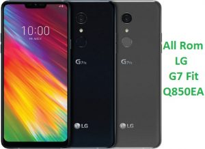 All Rom LG G7 Fit Q850EA Official Firmware LM-Q850EA