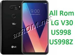 All Rom LG V30 US998 & US998Z Official Firmware New Version