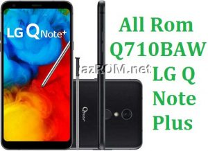 All Rom LG Q Note Plus Q710BAW Official Firmware LG LM-Q710BAW