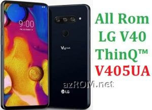 All Rom LG V40 ThinQ™ V405UA Official Firmware LG LM-V405UA