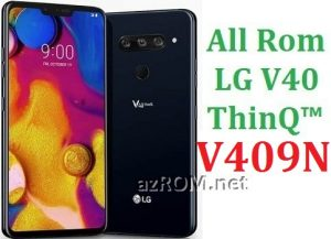 All Rom LG V40 ThinQ™ V409N Official Firmware LG LM-V409N