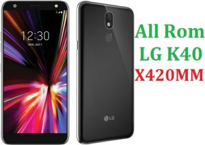 All Rom LG K40 Metro PCS X420MM Official Firmware LG LM-X420MM