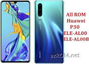 All ROM Huawei P30 (ELE-AL00 & ELE-AL00B) Official Firmware