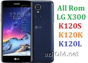 All Rom LG X300 (K120S/K/L) Official Firmware LGM-K120S & LGM-K120K & LGM-K120L