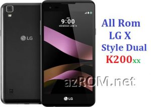 All Rom LG X Style Dual K200… Official Firmware LG-K200xx