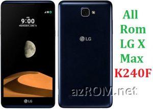 All Rom LG X Max K240F Official Firmware LG-K240F
