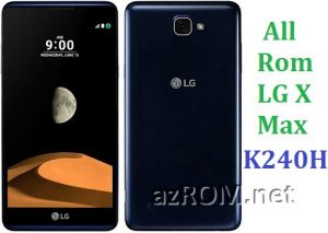 All Rom LG X Max K240H Official Firmware LG-K240H