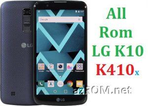 All Rom LG K10 (K410…) Official Firmware G-K410x
