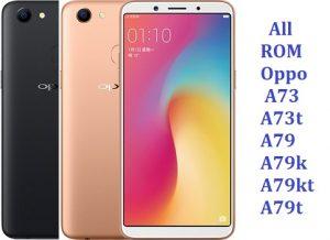 All ROM Oppo A73 A73t A79 A79k A79kt A79t Firmware CPH1723 CPH1725 CPH1727 CPH1731 CPH1733