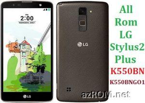 All Rom LG Stylus 2 Plus (K550BN/K550BNGO1) Official Firmware LG-K550BN & LG-K550BNGO1