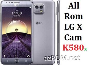 All Rom LG X Cam / Dual / LTE (K580...) Official Firmware LG-K580x