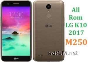 All Rom LG K10 (2017) M250 Official Firmware LG-M250