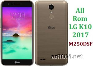 All Rom LG K10 LTE 2017 M250DSF Official Firmware LG-M250DSF