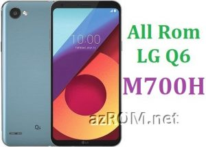 All Rom LG Q6 M700H Official Firmware LG-M700H