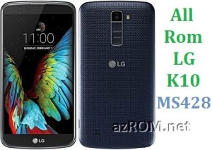All Rom LG K10 MS428 Official Firmware LG-MS428