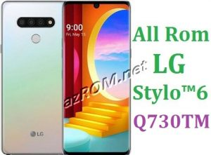 All Rom LG Stylo 6 Q730TM Official Firmware LG LM-Q730TM