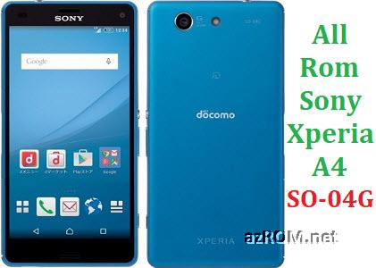 All Rom Sony Xperia A4 Docomo SO04G FTF Firmware Lock Remove File & Setool Flash File