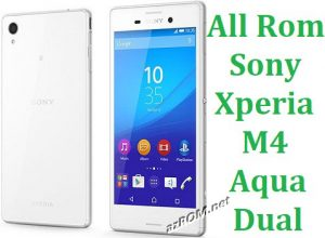 All Rom Sony Xperia M4 Aqua Dual FTF Firmware Lock Remove File & Setool Flash File