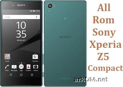 All Rom Sony Xperia Z5 Compact FTF Firmware Lock Remove File & Setool Flash File