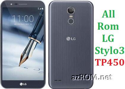 All Rom LG Stylo 3 TP450 TP450TN Official Firmware LG-TP450 LG-TP450TN