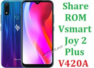 Share ROM Vsmart Joy 2+ Plus V420A Repair Firmware