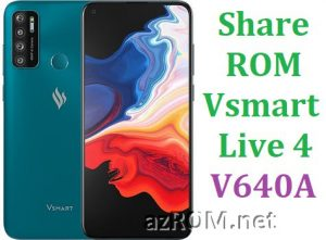 Share ROM Vsmart Live 4 V640A Repair Firmware