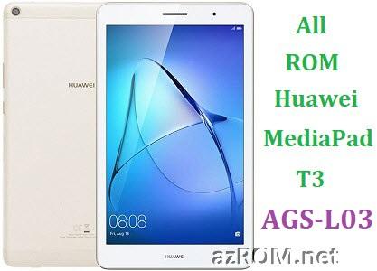 All ROM Huawei MediaPad T3 AGS-L03 Full Firmware