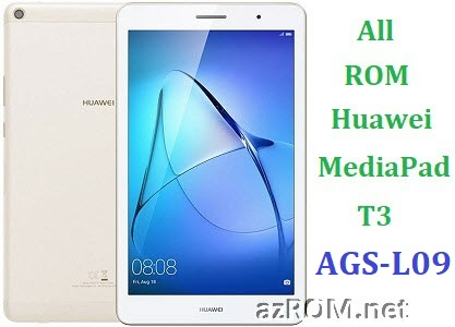 All ROM Huawei Media Pad T3 AGS-L09 Official Firmware