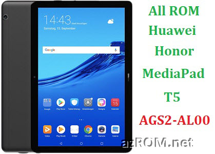 All ROM Huawei Honor Media Pad T5 AGS2-AL00 Official Firmware