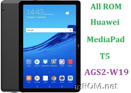 All ROM Huawei Media Pad T5 AGS2-W19 Full Firmware