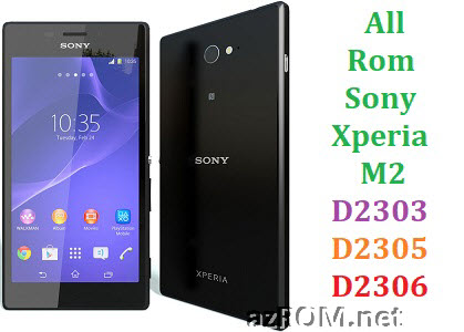 All Rom Sony Xperia M2 D2303 D2305 D2306 FTF Firmware Lock Remove File & Setool Flash File