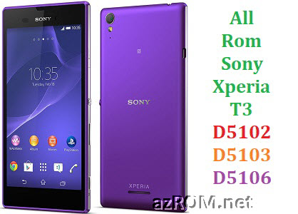 All Rom Sony Xperia T3 D5102 D5103 D5106 FTF Firmware Lock Remove File & Setool Flash File
