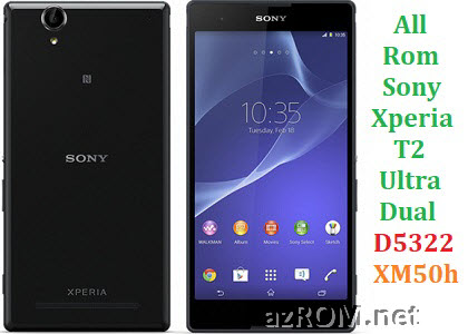 All Rom Sony Xperia T2 Ultra Dual D5322 XM50h FTF Firmware Lock Remove File & Setool Flash File