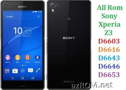 All Rom Sony Xperia Z3 D6603 D6616 D6643 D6646 D6653 FTF Firmware Lock Remove File & Setool Flash File