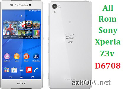 All Rom Sony Xperia Z3v D6708 FTF Firmware Lock Remove File & Setool Flash File