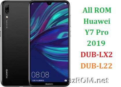 All ROM Huawei Y7 Pro (2019) DUB-LX2 DUB-L22 Official Firmware