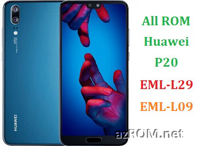All ROM Huawei P20 EML-L29 EML-L09 Official Firmware