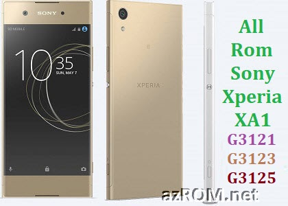 All Rom Sony Xperia XA1 G3121 G3123 G3125 FTF Firmware Lock Remove File & Setool Flash File